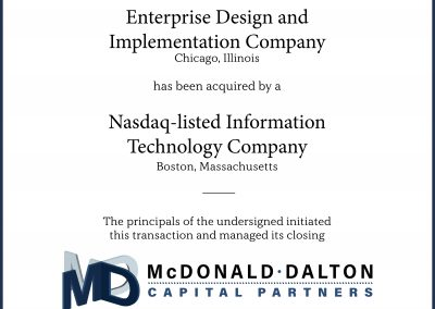"A full-service, enterprise design and implementation company (Chicago, IL), including Novell, NT and UNIX network solutions, serving more than 500 clients in a broad range of industries. The company was acquired by a Nasdaq-listed provider (Boston, MA) of information technology business solutions which is focused on the mid-market and Fortune 1000 companies. As a result of this transaction, Bill McDonald was awarded his second ""Dealmaker of the Year"" by M&A International."