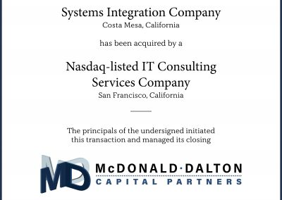 A full-range systems integration company (Costa Mesa, CA) serving Fortune 500 clients with custom applications, network solutions and technical training. This company was acquired by a leading, Nasdaq-listed provider of information technology (IT) consulting services (San Francisco, CA).