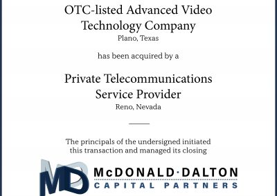 An OTC-listed, advanced video applications technology company (Plano, TX) which was a provider of choice for Fortune 1000 companies and telecom carriers worldwide. This company was acquired by a major, private telecommunications service provider (Reno, NV).