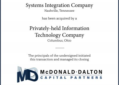 A premier systems integration and network support company (Nashville, TN) specializing in LAN/WAN implementation and other professional IT services. The company was acquired by a major, privately-held information technology company (Columbus, OH) with 14 service offices across the United States.