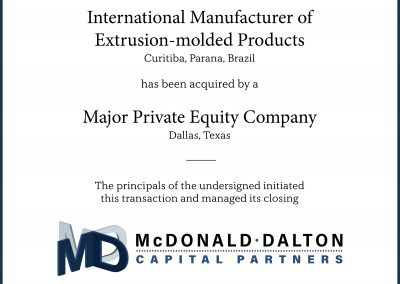 An international manufacturer (Curitiba, Parana, Brazil) of extrusion-molded, flexible plastic packaging used in the food processing, chemicals, food retail and specialty packaging industries. A majority ownership in this company was acquired by a major, international private equity group (Dallas, TX).
