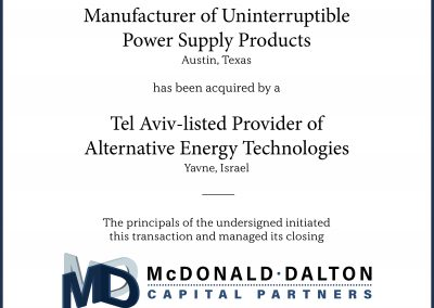 The developer and manufacturer (Austin, TX) of a highly-advanced, internal, uninterruptible power supply for computers. This company was acquired by a Tel Aviv Stock Exchange-listed, international provider of alternative and renewable energy technologies (Yavne, Israel).