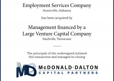 An employment opportunities company (Huntsville, AL) with temporary services, employment agency and PEO operations. Management acquired this company with mezzanine financing provided by a large venture capital firm which specializes in management buyouts (Nashville, TN).