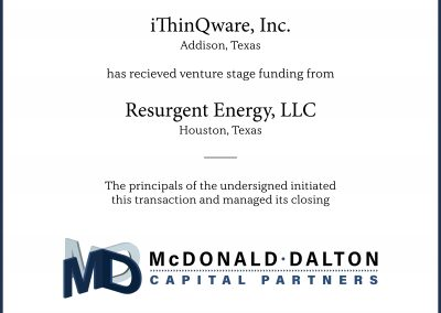 iThinQware (Addison, TX): An advanced technology company whose products provide law enforcement and the general public with powerful new ways of connecting using smart phones, tablets and PCs. Through our affiliated company we raised venture-stage capital for iThinQware which enabled them to substantially expand their marketing effort nationwide and to increase their revenues by a factor of 10. John Dalton serves as Chairman of the Board for iThinQware and will manage a public filing of their stock.